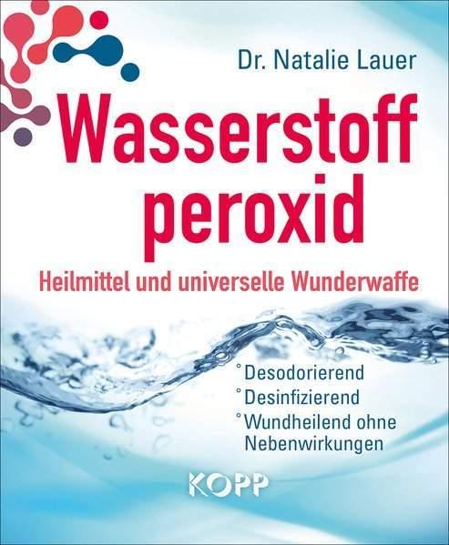 Lauer, N: Wasserstoffperoxid: Heilmittel