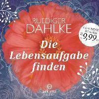 Dahlke, R: Lebensaufgabe finden/ CD