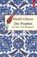 Gibran, K: Prophet. Der Narr. Der Wanderer