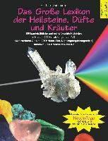Große Lexikon der Heilsteine, Düfte und Kräuter