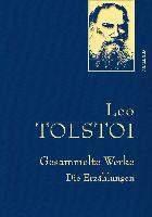 Tolstoi, L: Leo Tolstoi - Gesammelte Werke. Die Erzählungen