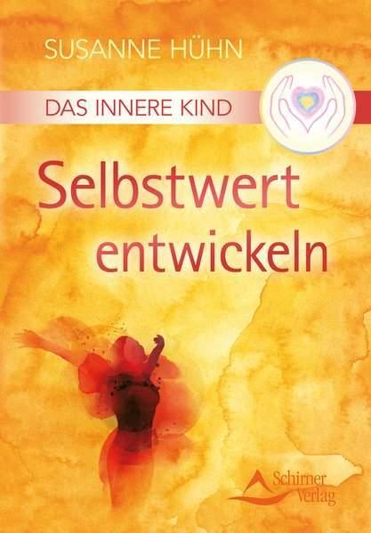 Hühn, S: Innere Kind - Selbstwert entwickeln