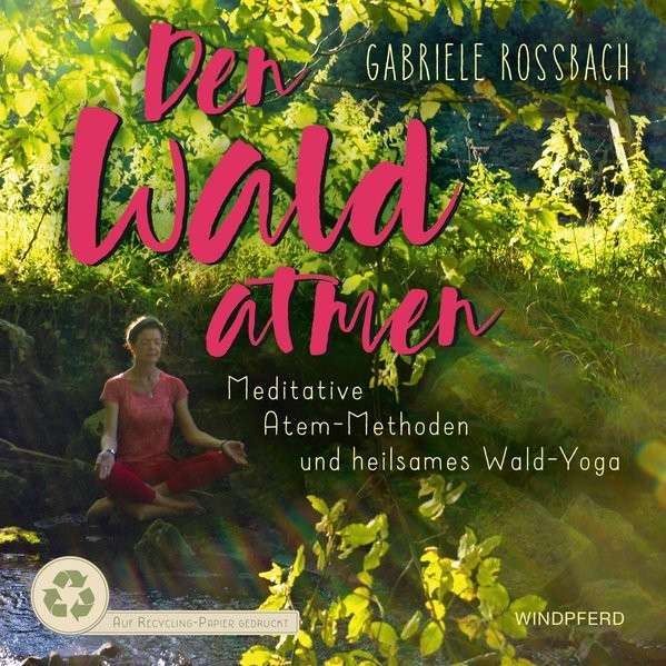 Rossbach, G: Wald atmen