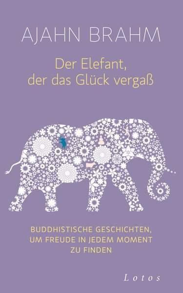 Brahm, A: Elefant, der das Glück vergaß