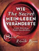 Byrne, R: Wie The Secret mein Leben veränderte