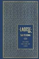 Laotse: Tao te king: Das Buch vom Sinn und Leben