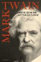 Twain, M: Mark Twain - Meine geheime Autobiographie